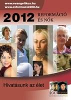 2012 a reformáció és a nők tematikus éve lesz egyházunkban