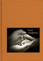 Kezek evangéliuma – Kézikönyv és lelki útravaló a diakóniában dolgozóknak
