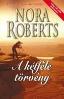 Nora Roberts: A kétféle törvény